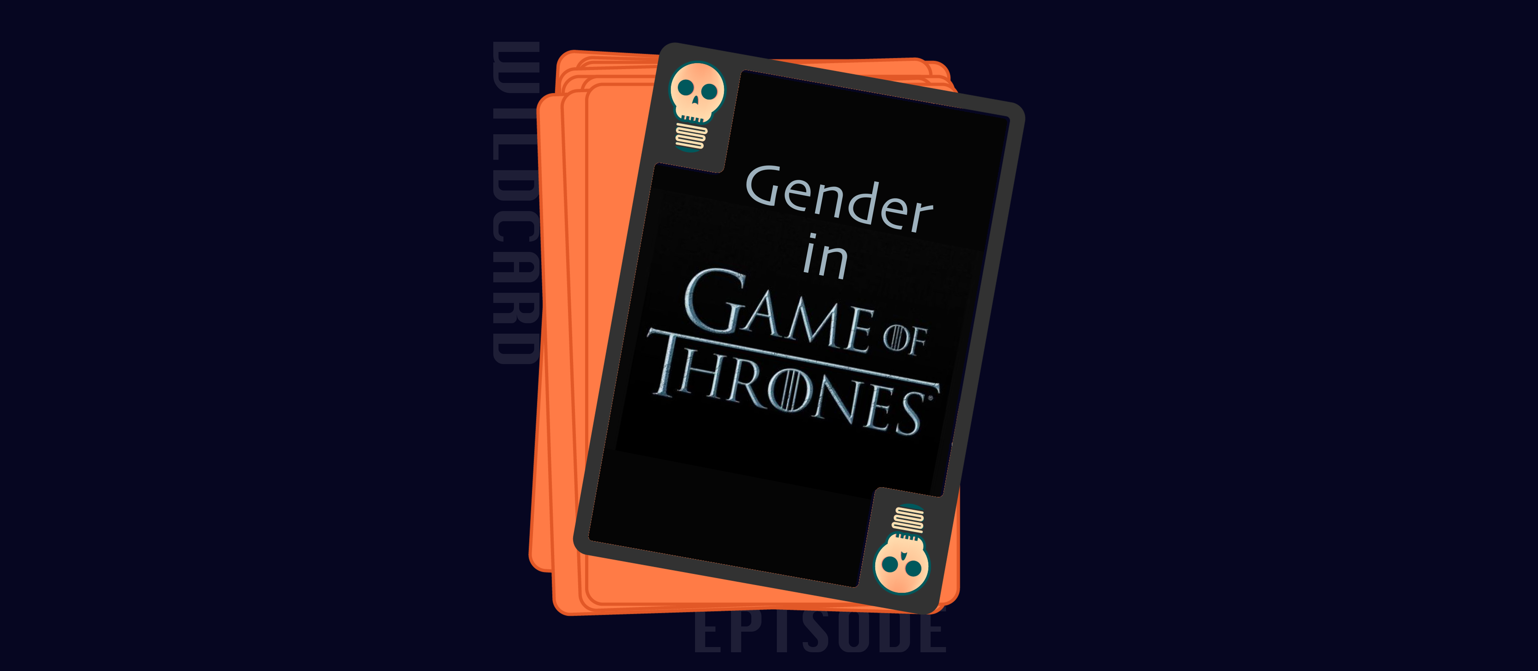 Gender in Game of Thrones: Its Legacy